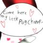 Come here, my little Pog Champ~ (Falina Luni Art)