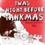 Twas the Night Before Tankmas