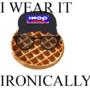 I wear it ironically. by jibjab910