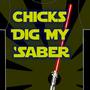 Chicks Dig My Saber by calh0untyp00n