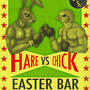 Hare vs chick easter bar
