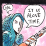 Should I Go Outside Comic: It is Alone Time.
