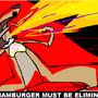 hamburger must be eliminated!!