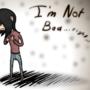 I'm not bad...