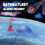 Eatmeatleet - Aliens Nearby album cover