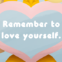 Remember to Love your Self - Coco Vday