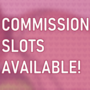 Commission Slots Available!