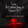 But What Does It Compare To? (Concept of Love comic)