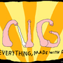 Everything, Made With Dicks by uoidfh