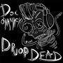 Drop Dead by Bobfleadip