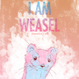 I am weasel! by Lundsfryd