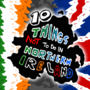 10 Things Not To Do In Northern Ireland