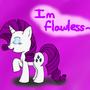 Im Flawless~ by RainbowFlavoredChaos