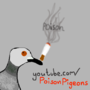 Smoking Pigeon by poisonpigeons