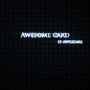 Awesome card is awesome by TXASpecter