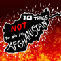 10 Things Not To Do In Afghanistan