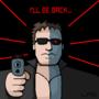 I'll Be Back...