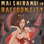 Mai Shiranui in Raccoon City