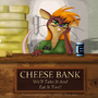 Cheese Bank by EvilSkunk