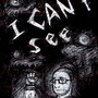 I can't see