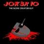 J0K3R10: The Scene Creator Guy
