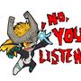 No You Listen!