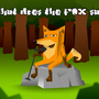 What does the Fox say by Oye-LKY