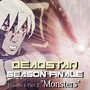 """""""Deadstar"""" Season Finale"""