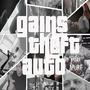Gains Theft Auto