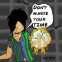 """""""Don't waste your TIME"""" by loriennasarre"""