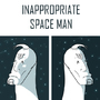 Inappropriate Spaceman by iletic