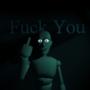 Fuck You by ShadyDingo