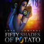 FIFTY SHADES OF POTATO by luqzzee