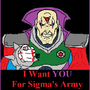 I WANT YOU FOR SIGMA'S ARMY! by 4everDan