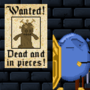 Wanted! Dead and in pieces!