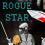 """Poster for """"Rogue star"""" by ABladyko"""