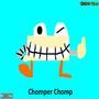 Chomper Chomp Characters- Chomper Chomp by TheGoMakBros