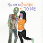 You Are So Beautiful, To me by CamilleGirardAubin