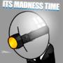 MADNESS TIME! by Dankon
