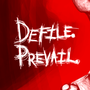 Defile. Prevail.