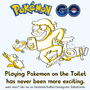 Pokemon Go - on the Toilet by zobot