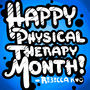 Happy Physical Therapy Month by BeKoe