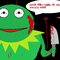 Murderous Kermit