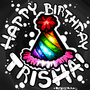 Happy Birthday Trisha! by BeKoe