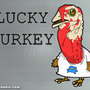 Lucky Turkey by yellowbouncyball