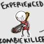Experienced Zombie Killer by Rhunyc