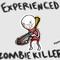 Experienced Zombie Killer