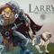 Larry, Hardened Bitter Machine of War