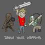 Draw Your Weapons by JoshtronautArt