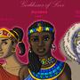 Goddesses of Love